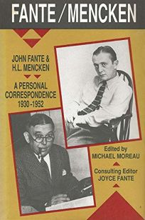 Fante/Mencken: John Fante and H.L. Mencken: A Personal Correspondence