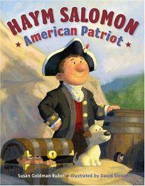 Haym Salomon: American Patriot