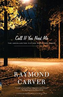 Call If You Need Me: The Uncollected Fiction and Other Prose