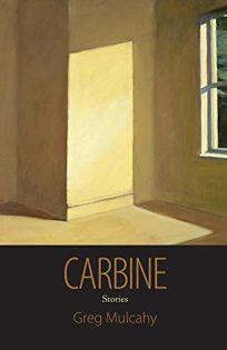 Carbine: Stories