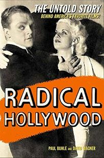 RADICAL HOLLYWOOD: The Untold Story Behind Americas Favorite Movies