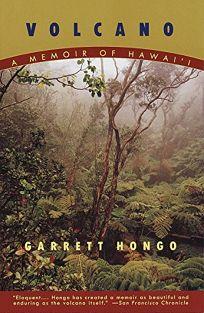 Volcano: A Memoir of Hawaii