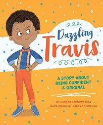 Dazzling Travis: A Story About Being Confident & Original