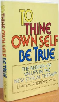 To Thine Self True