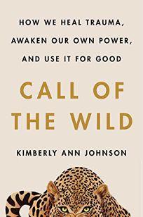 Call of the Wild: How We Heal Trauma
