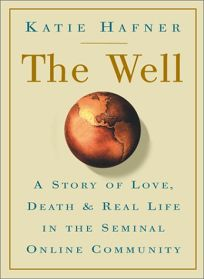 The Well: The Epic History of the First Online Community