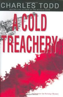 A COLD TREACHERY: An Inspector Ian Rutledge Mystery