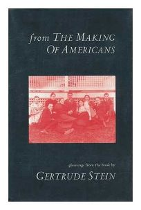 From the Making of Americans: Gleanings from the Book by Gertrude Stein