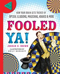 Fooled YA!: How Your Brain Gets Tricked by Optical Illusions