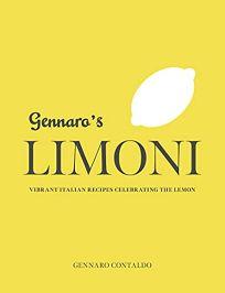 Gennaro's Limoni: Vibrant Italian Recipes Celebrating the Lemon