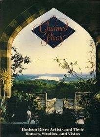 Charmed Places: Hudson River Artists and Their Houses