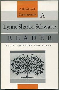 A Lynne Sharon Schwartz Reader: Selected Prose and Poetry