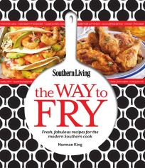 Southern Living The Way to Fry: Fresh