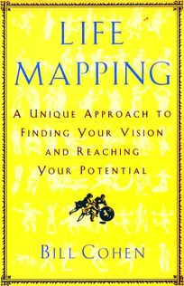 Life Mapping: A Unique Approach to Finding Your Vision and Reaching Your Potential