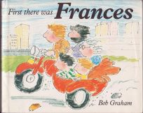 First There Was Frances