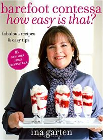 Barefoot Contessa How Easy Is That?: Fabulous Recipes and Easy Tips