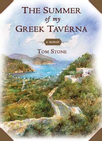 THE SUMMER OF MY GREEK TAVRNA: A Memoir
