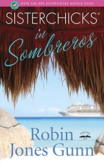 SISTERCHICKS IN SOMBREROS: A Sisterchicks Novel