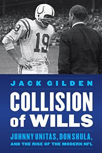 Collision of Wills: Johnny Unitas