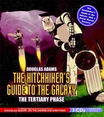 THE HITCHHIKERS GUIDE TO THE GALAXY: The Tertiary Phase