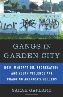 Gangs in Garden City: How Immigration
