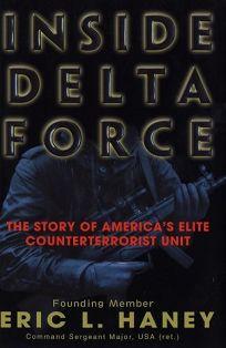 INSIDE DELTA FORCE: The Story of Americas Elite Counterterrorist Unit