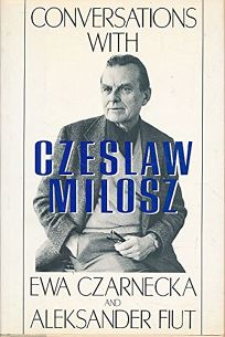 Conversations with Czeslaw Milosz