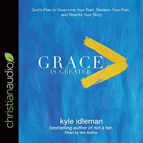 Grace Is Greater: Gods Plan to Overcome Your Past