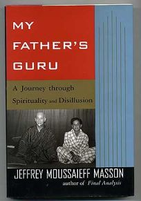 My Fathers Guru: A Journey Through Spirituality and Disillusion