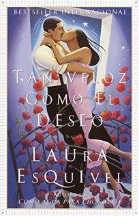 Tan Veloz Como El Deseo: Una Novela