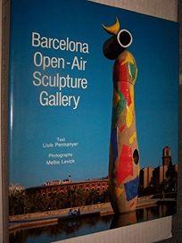 Barcelona an Open-Air Sculpture Gallery