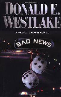 BAD NEWS: A Dortmunder Novel