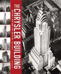 THE CHRYSLER BUILDING: Creating a New York Icon