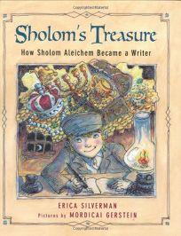 SHOLOMS TREASURE: How Sholom Aleichem Became a Writer