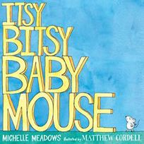 Itsy-Bitsy Baby Mouse