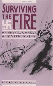 Surviving the Fire: Mother Courage & World War II