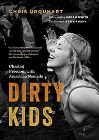 Dirty Kids: Chasing Freedom with America's Nomads