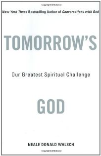 TOMORROWS GOD: Our Greatest Spiritual Challenge
