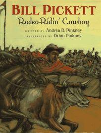 Bill Pickett: Rodeo-Ridin Cowboy