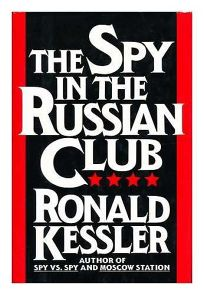 The Spy in the Russian Club: How Glenn Souther Stole Americas Nuclear War Plans and Escaped to Moscow