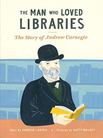 Children's Book Review: The Man Who Loved Libraries: The