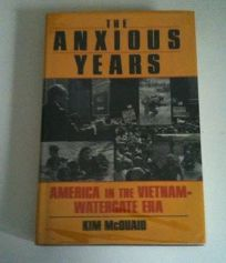 The Anxious Years: America in the Vietnam-Watergate Era