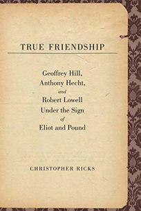 True Friendship: Geoffrey Hill