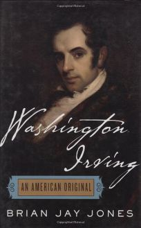 Washington Irving: An American Original