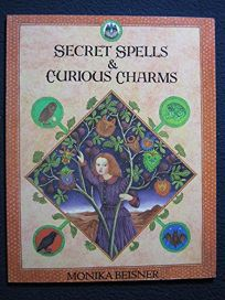 Secret Spells and Curious Charms