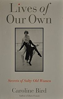 Lives of Our Own: Secrets of Salty Old Women