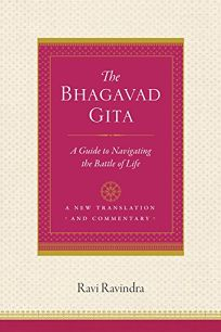 The Bhagavad Gita: A Guide to Navigating the Battle of Life