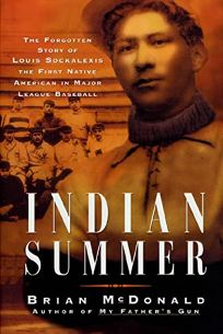 INDIAN SUMMER: The Forgotten Story of Louis Sockalexis