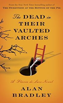 The Dead in Their Vaulted Arches: A Flavia de Luce Novel