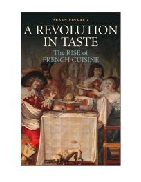 A Revolution in Taste: The Rise of French Cuisine